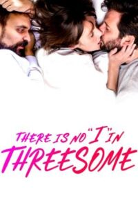 There Is No I in Threesome (2021) english subtitles