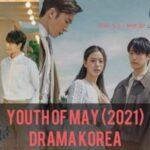 Youth of May 2021 English subtitles Drama Korean