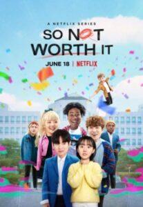 So Not Worth It English Subtitles Netflix Season 1