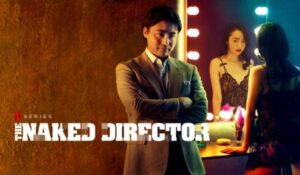 The Naked Director Season 2 and Season 1 English Subtitles