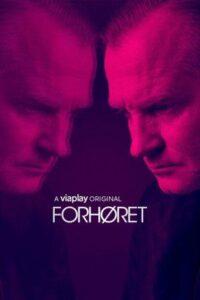 Forhoeret (Forhøret) English Subtitles Season 1 and Season 2